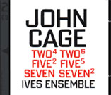 John Cage, Two 4, Two 6, Five 2, Five 5, Seven, Seven 2, Ives Ensemble