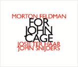 Morton Feldman, For John Cage, Josie ter Haar, John Snijders