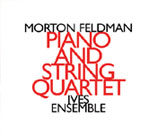 Morton Feldman, Piano and String Quartet, Ives Ensemble