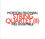 Morton Feldman, String Quartet (II), Ives Ensemble